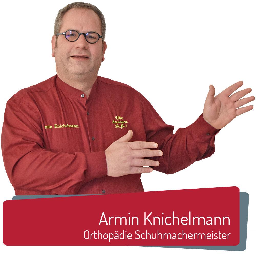 Armin Knichelmann - Knichelmann Orthopädie Schuhmacher
